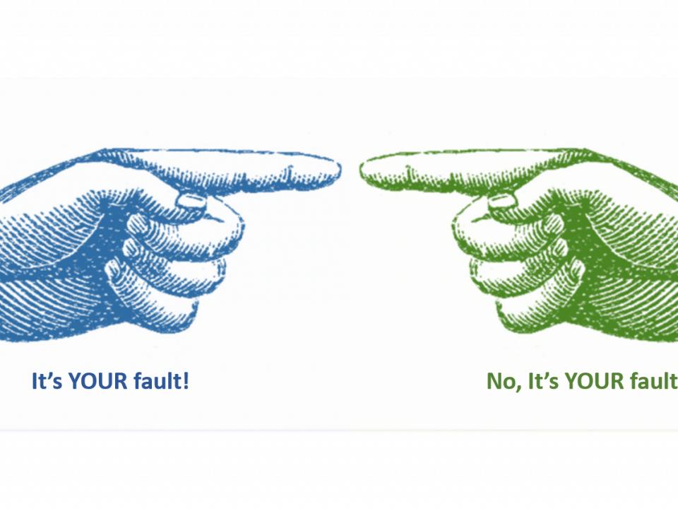 It's YOUR fault! No, it's YOUR fault