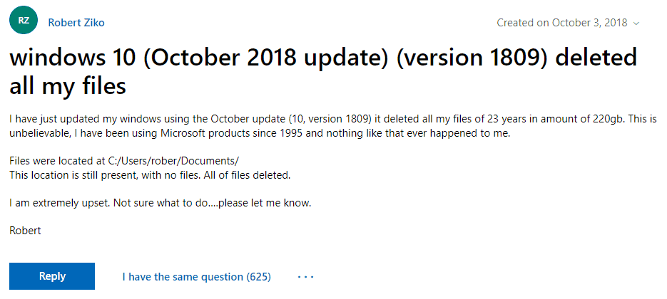 Robert Ziko, a poster on the Microsoft Answers forum, was one of the early victims of the Windows 10 October 2018 update